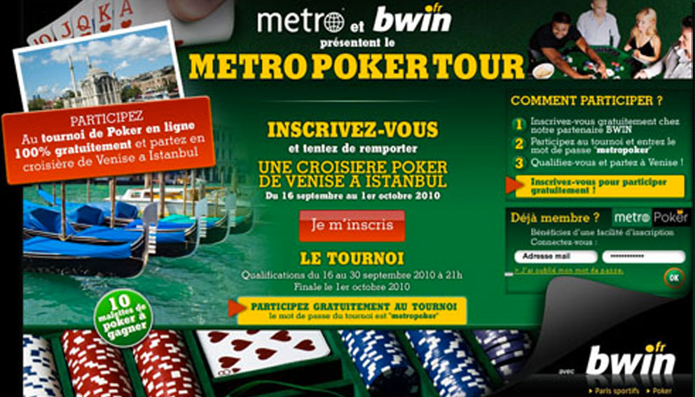 The metroPoker tour, a Bwin poker tournament